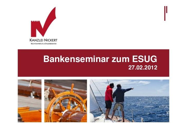 Bankenseminar zum ESUG                27.02.2012