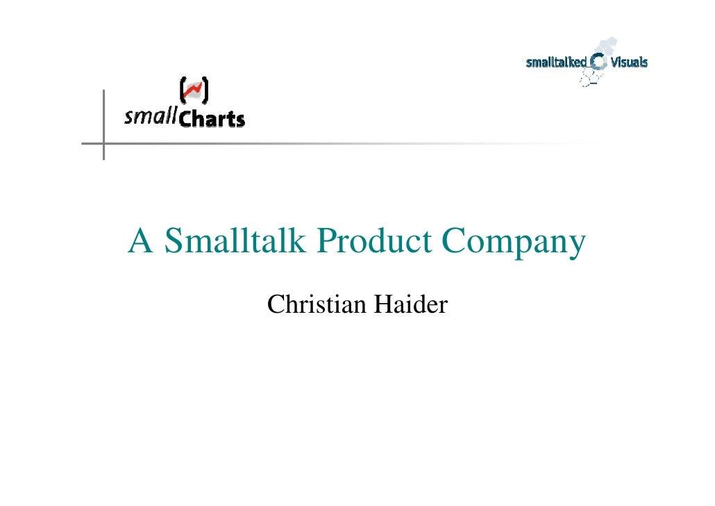 A Smalltalk Product Company         Christian Haider