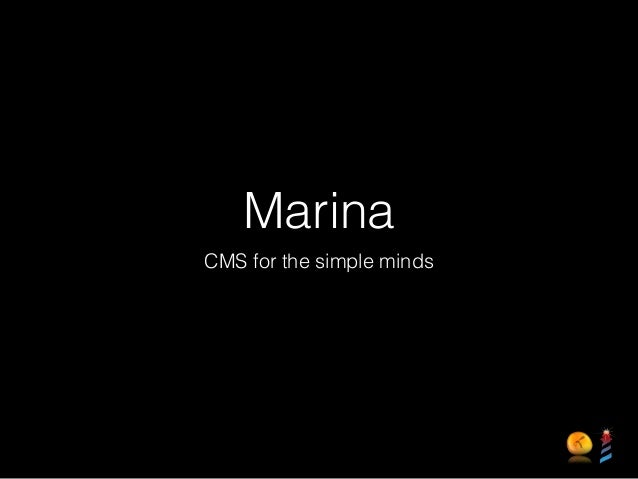 Marina CMS for the simple minds
