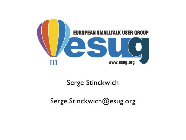 Serge Stinckwich  Serge.Stinckwich@esug.org