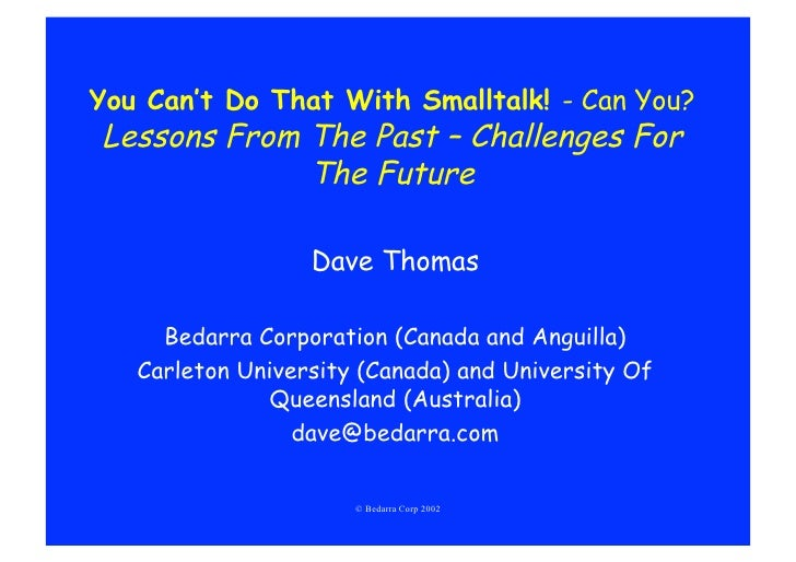 You Can't Do That With Smalltalk! - Can You? Lessons From The Past – Challenges For              The Future               ...