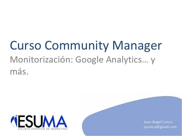 Curso Community Manager Monitorización: Google Analytics… y más.