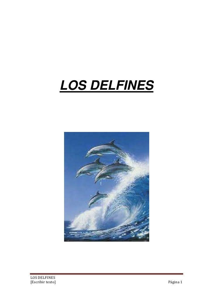 LOS DELFINESLOS DELFINES[Escribir texto]                  Página 1