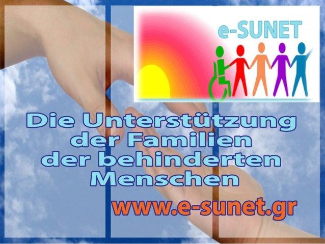 DieUnterstützung derFamilien derbehinderten Menschen www.e-sunet.gr