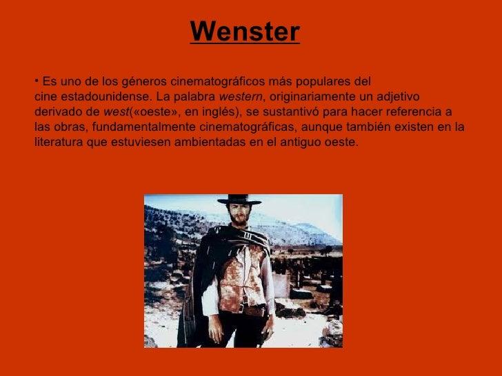 <ul><li> Es uno de losgéneros cinematográficosmás populares del cineestadounidense. La palabra western , originariame...