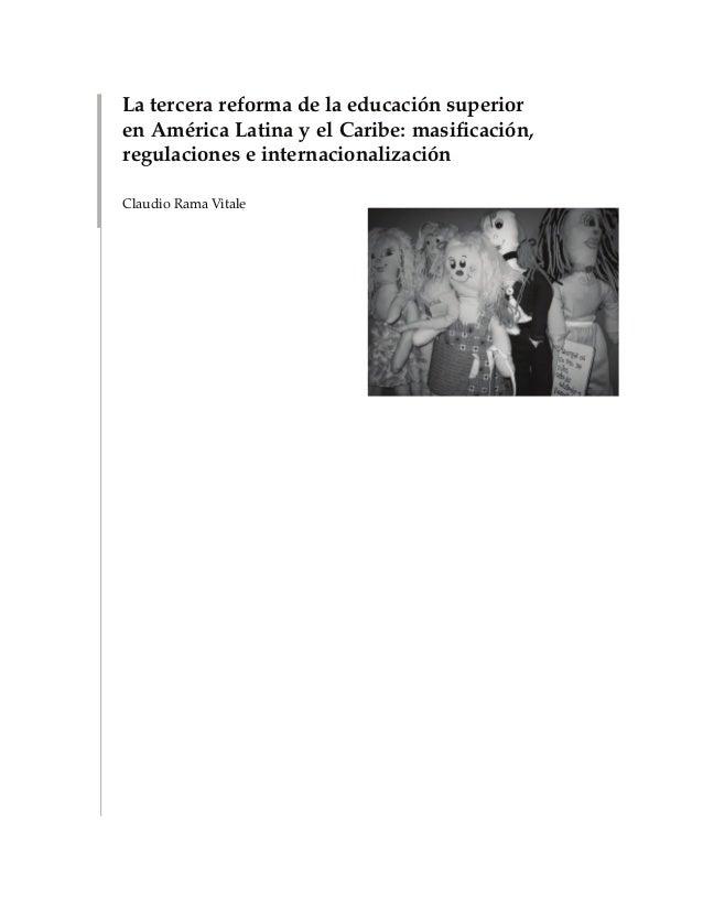 11Revista Educación y Pedagogía, vol. XVIII, núm. 46 Educación Superior La tercera reforma de la educación superior en Amé...