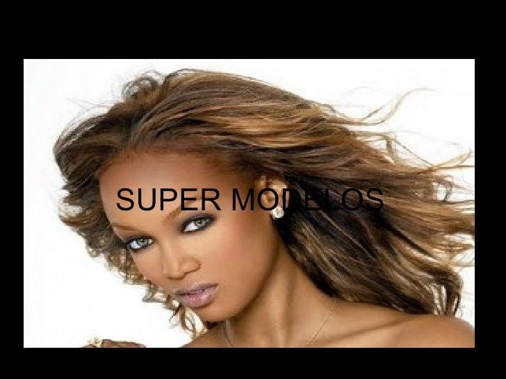 SUPER MODELOS