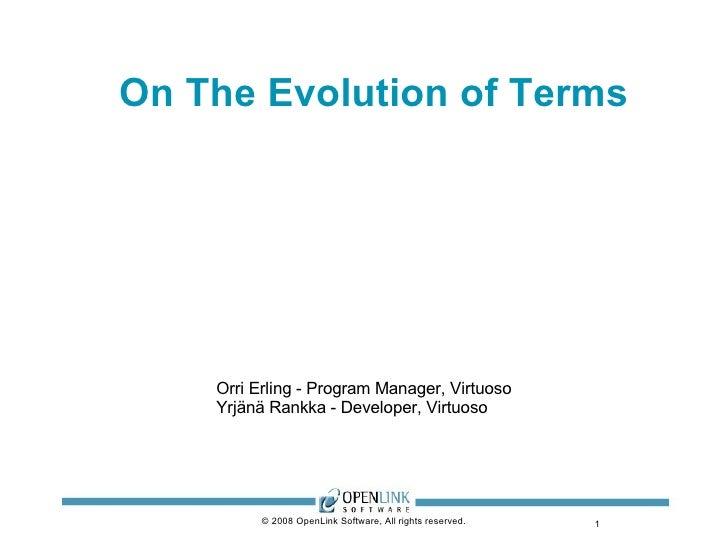 """On The Evolution of Terms <ul><li>"""" appellavitque Adam nominibus suis cuncta animantia et universa volatilia caeli et omne..."""