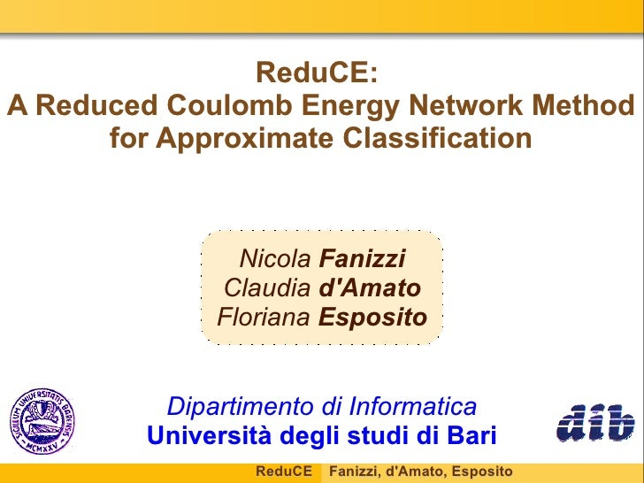 ReduCE: A Reduced Coulomb Energy Network Method       for Approximate Classification                   Nicola Fanizzi     ...