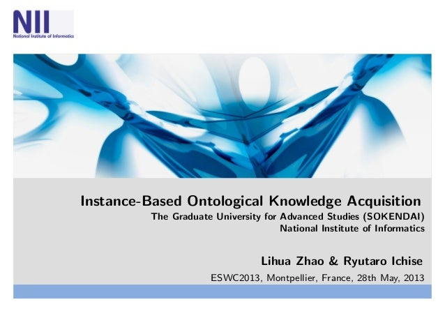 Instance-Based Ontological Knowledge AcquisitionThe Graduate University for Advanced Studies (SOKENDAI)National Institute ...