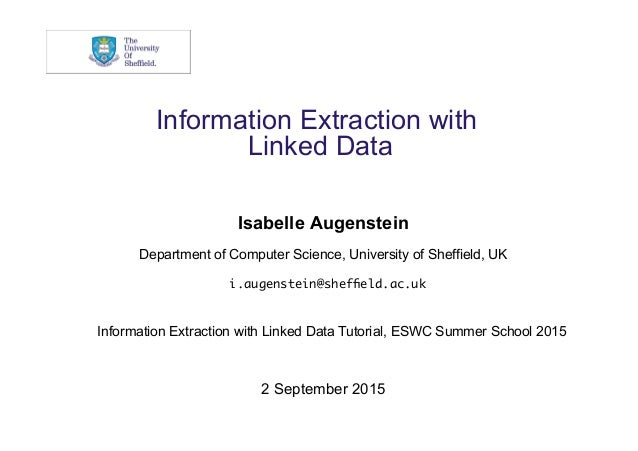 Information Extraction with Linked Data Isabelle Augenstein Department of Computer Science, University of Sheffield, UK i....