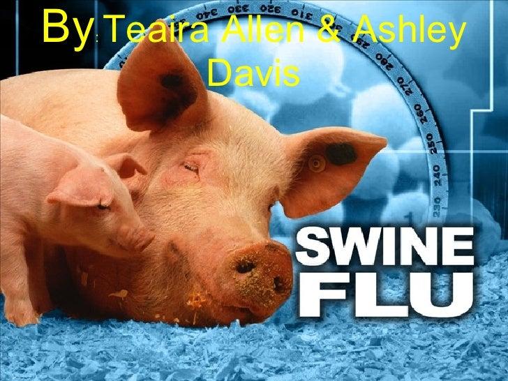 By Teaira Allen & Ashley    :            Davis