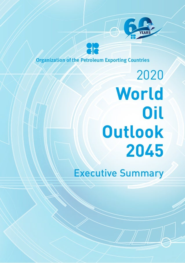 Organization of the Petroleum Exporting Countries World Oil Outlook 2045 2020 Executive Summary