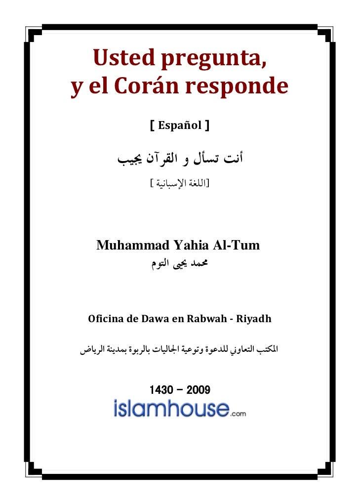 ,Usted preguntay el Corán responde                    ] [ Español          ﺃﻧﺖ ﺗﺴﺄﻝ ﻭ ﺍﻟﻘﺮﺁﻥ ﳚﻴﺐ            ...
