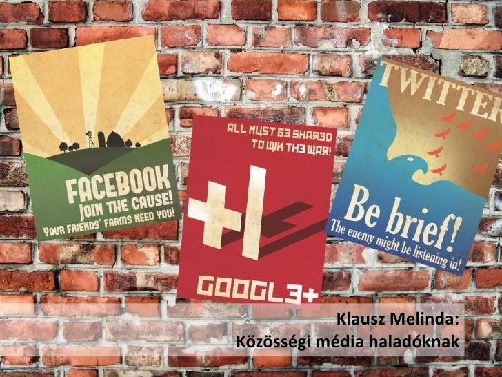Klausz Melinda:Közösségi média haladóknak