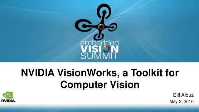 NVIDIA VisionWorks, a Toolkit for Computer Vision,