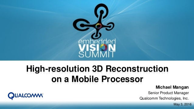 High-resolution 3D Reconstruction on a Mobile Processor,