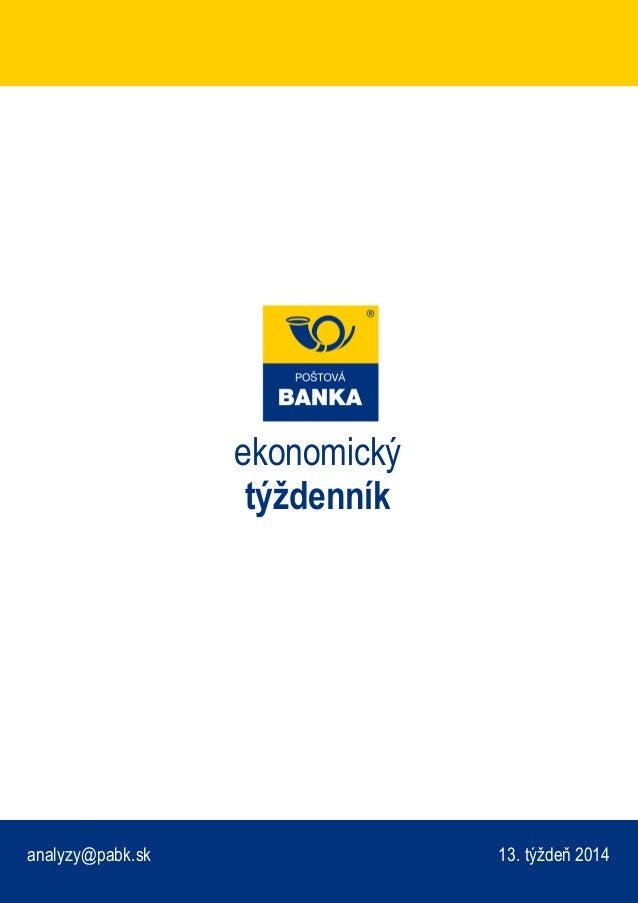 13. týždeň 2014 ekonomický týždenník analyzy@pabk.sk