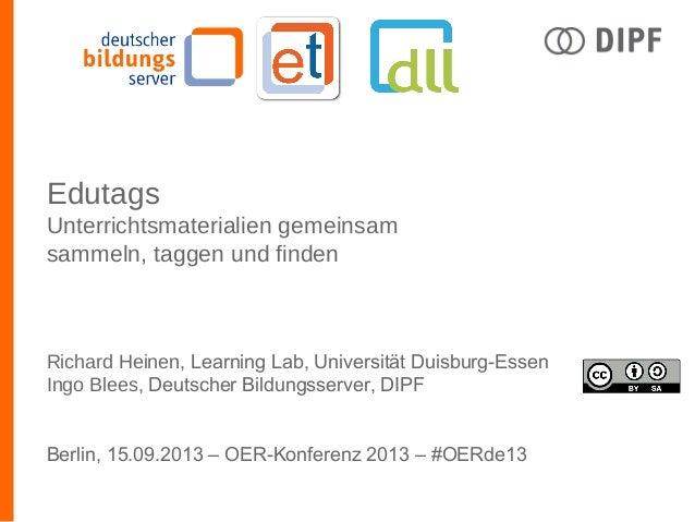 Edutags Unterrichtsmaterialien gemeinsam sammeln, taggen und finden Richard Heinen, Learning Lab, Universität Duisburg-Ess...