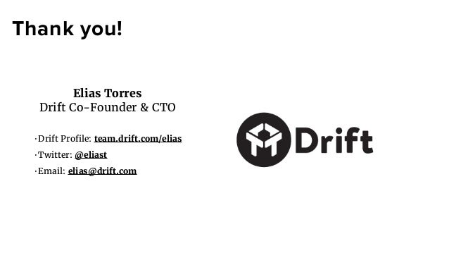 drift customer tom wentworth rapidminder cmo thank you elias torres