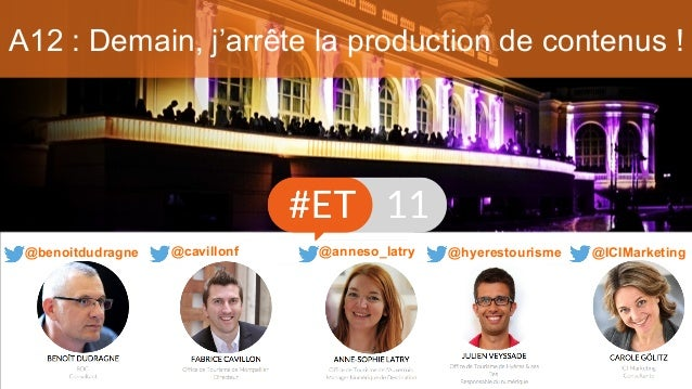 A12 : Demain, j'arrête la production de contenus ! @ICIMarketing@anneso_latry @hyerestourisme@benoitdudragne @cavillonf