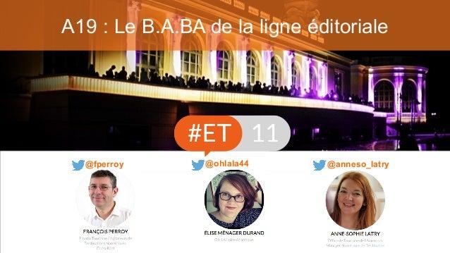 A19 : Le B.A.BA de la ligne éditoriale @anneso_latry@fperroy @ohlala44