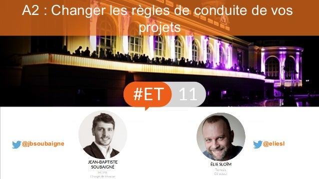 A2 : Changer les règles de conduite de vos projets @eliesl@jbsoubaigne