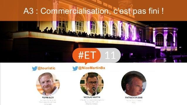 A3 : Commercialisation, c'est pas fini ! @touristic @NicoMartinBx