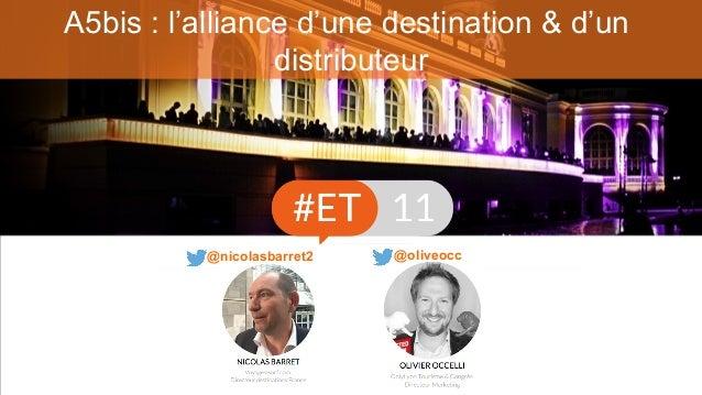 A5bis : l'alliance d'une destination & d'un distributeur @nicolasbarret2 @oliveocc
