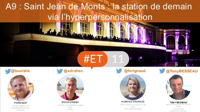A9 : Saint Jean de Monts : la station de demain via l'hyperpersonnalisation @fvrignaud@touristic @TonyBESSEAU TONY BESSEAU...