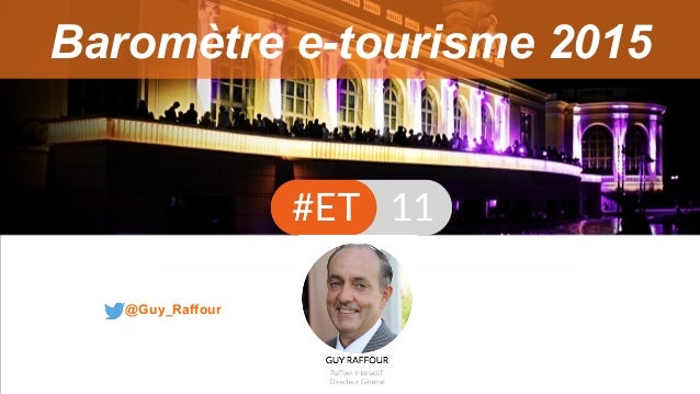 Baromètre e-tourisme 2015 @Guy_Raffour
