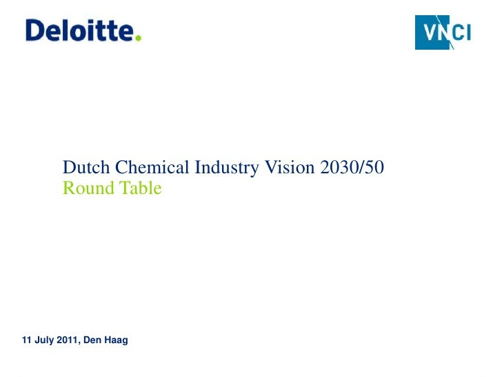 Dutch Chemical Industry Vision 2030/50        Round Table11 July 2011, Den Haag