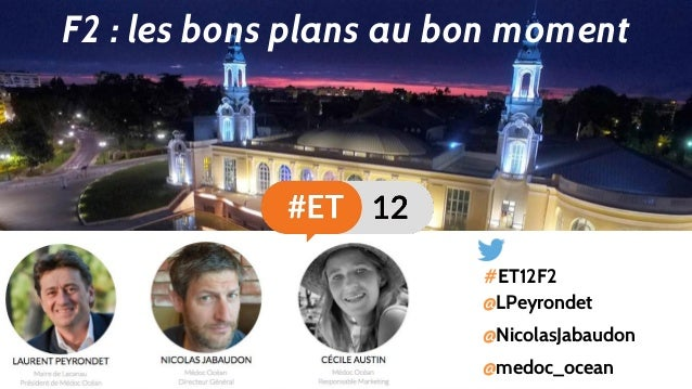 @NicolasJabaudon @LPeyrondet F2 : les bons plans au bon moment @medoc_ocean #ET12F2