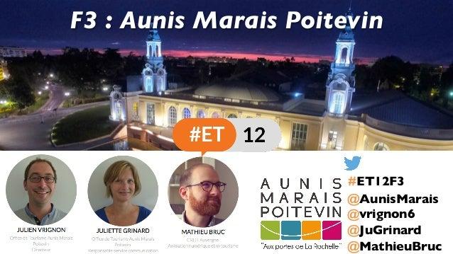 @JuGrinard @vrignon6 F3 : Aunis Marais Poitevin @MathieuBruc #ET12F3 @AunisMarais