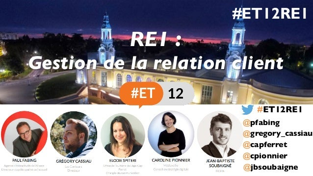 RE1 : Gestion de la relation client @capferret @gregory_cassiau @cpionnier #ET12RE1 @pfabing @jbsoubaigne #ET12RE1