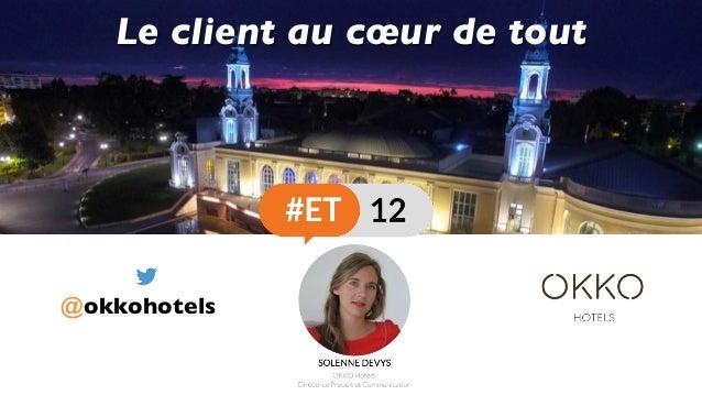 @okkohotels Le client au cœur de tout