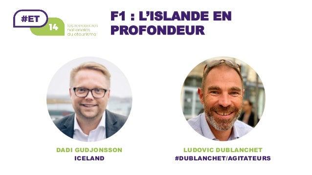 F1 : L'ISLANDE EN PROFONDEUR LUDOVIC DUBLANCHET #DUBLANCHET/AGITATEURS DADI GUDJONSSON ICELAND