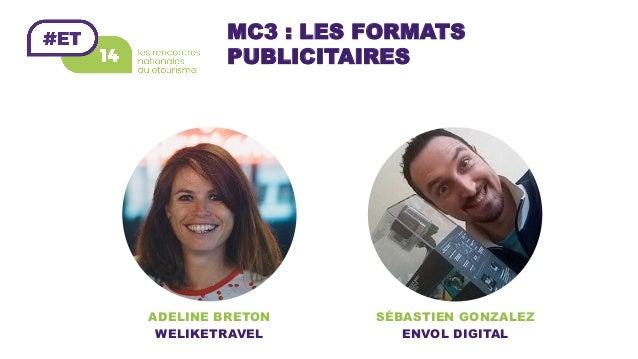 MC3 : LES FORMATS PUBLICITAIRES SÉBASTIEN GONZALEZ ENVOL DIGITAL ADELINE BRETON WELIKETRAVEL