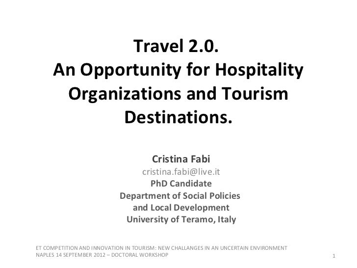 Travel 2.0.     An Opportunity for Hospitality      Organizations and Tourism            Destinations.                    ...