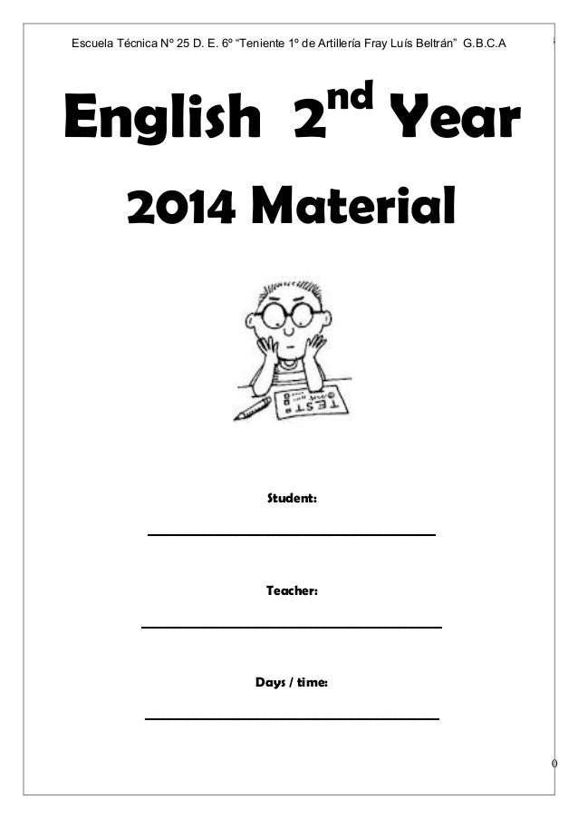Subject: English 2nd Year Date: ________________,2014 Página   0 English 2nd Year 2014 Material Student: _________________...