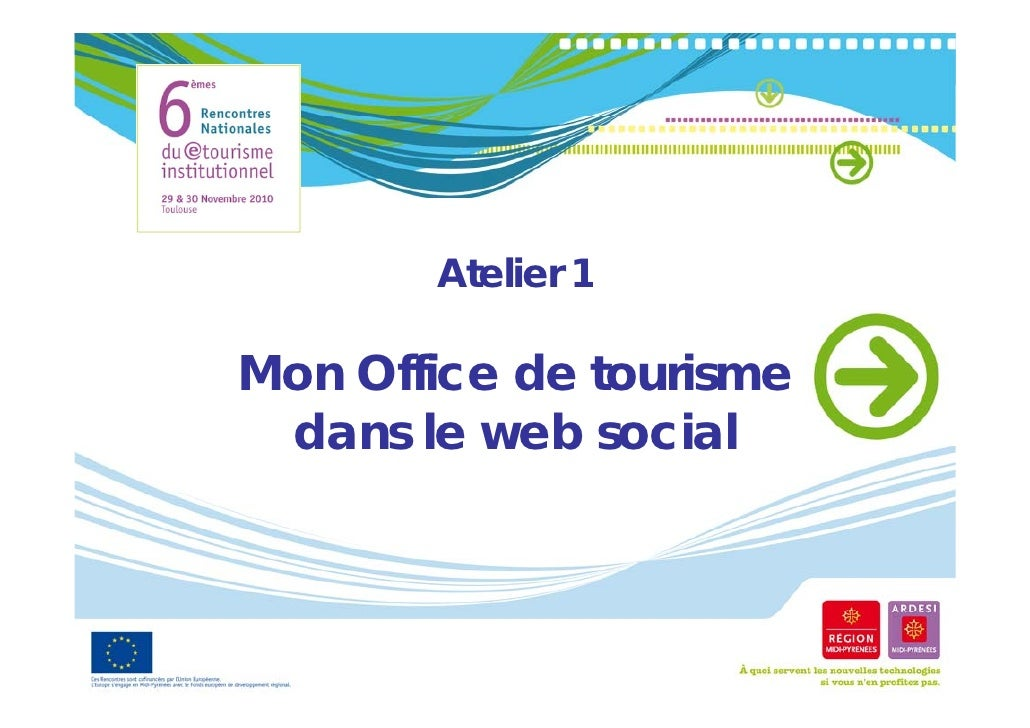 Atelier 1Mon Office de tourismeM   Offi   d t    i  dans le web social