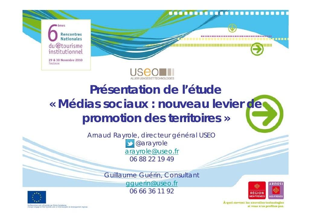 Présentation de l'étude        é      i        é« Médias sociaux : nouveau levier de     promotion des territoires »      ...