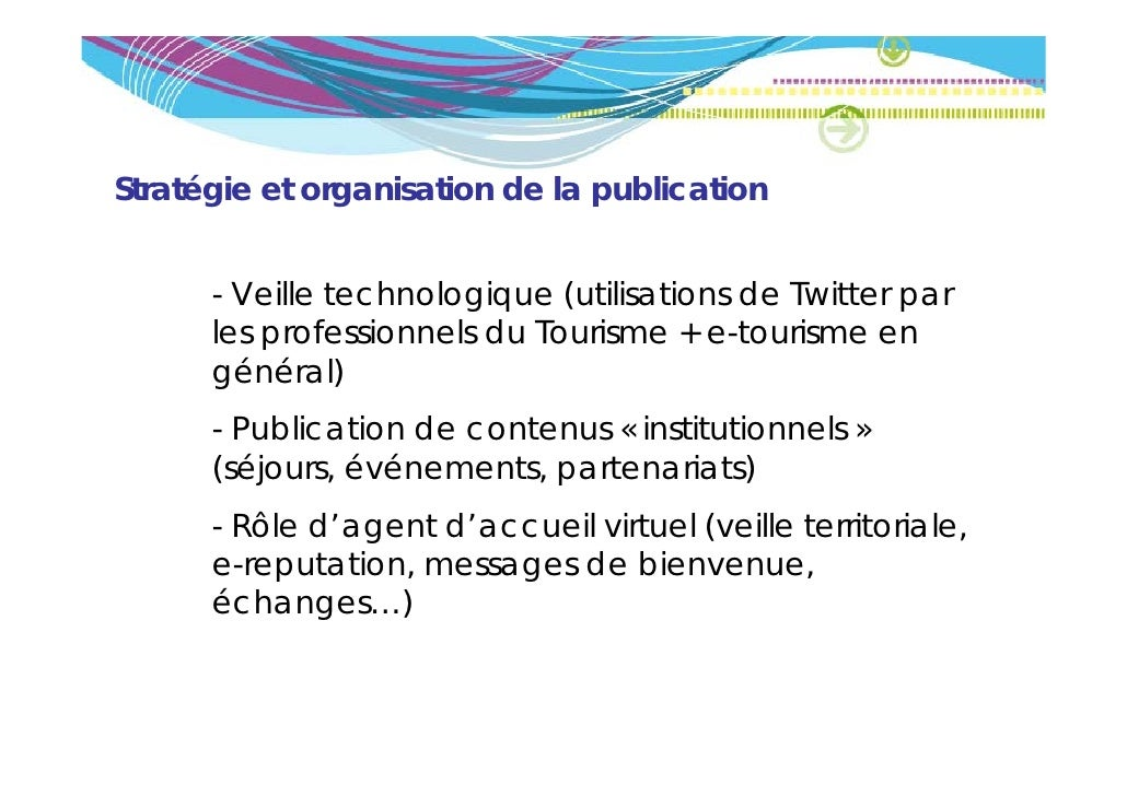 Stratégie et organisation de la publication      - Veille technologique (                       gq     (utilisations de Tw...