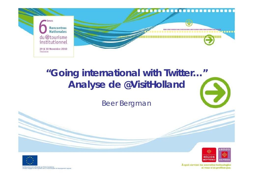 """Going international with Twitter…""   i   i       i      i     i     Analyse de @VisitHolland         y            Beer Be..."