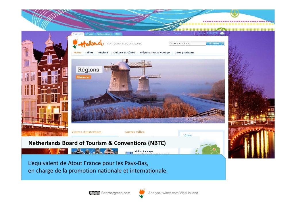 NetherlandsBoardofTourism&Conventions(NBTC)L'équivalentdeAtoutFrancepourlesPays‐Bas,enchargedelapromotion...