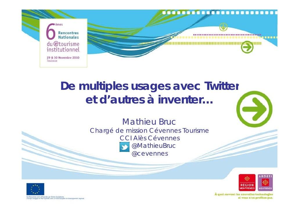 De multiples usages avec Twitter       i                    i    et d'autres à inventer…              Mathieu Bruc     Cha...