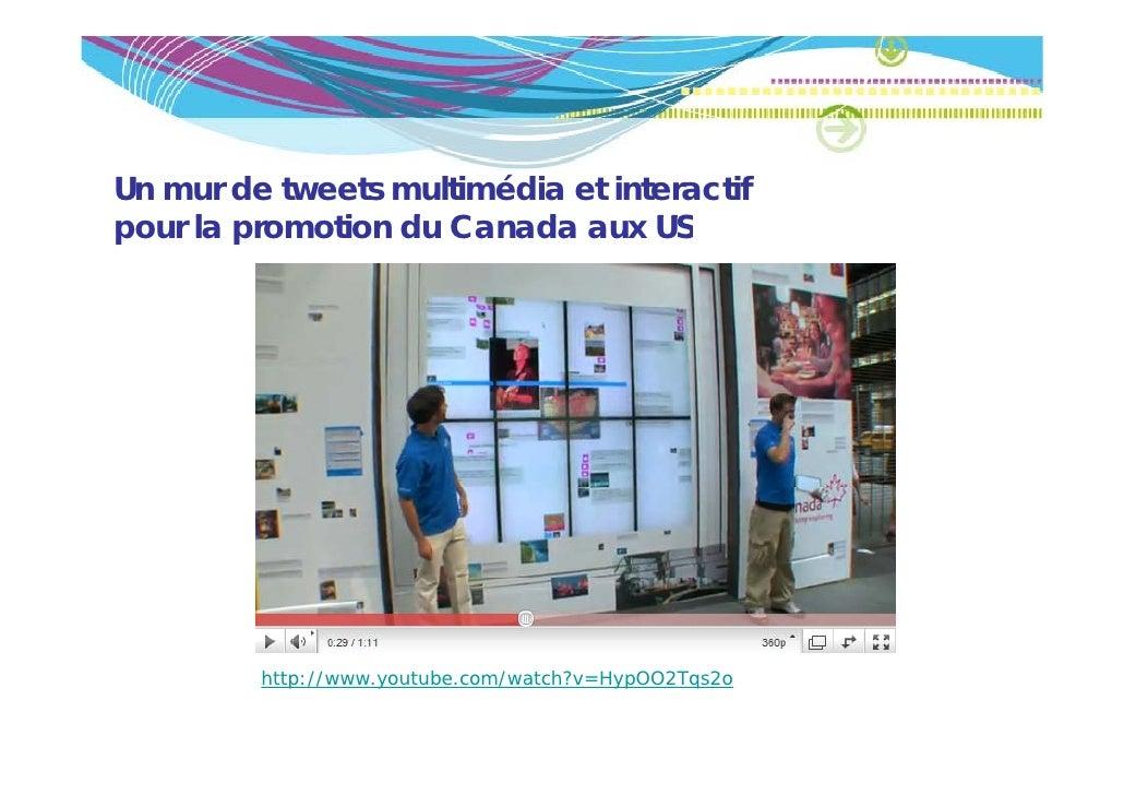 Un mur de tweets multimédia et interactifpour la promotion du Canada aux US     l       ti   d C    d         http://www.y...