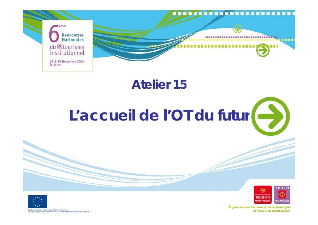 Atelier 15L'accueil de l'OT d futurL'     il d       du f t