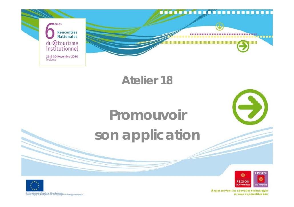 Atelier 18  Promouvoirson application
