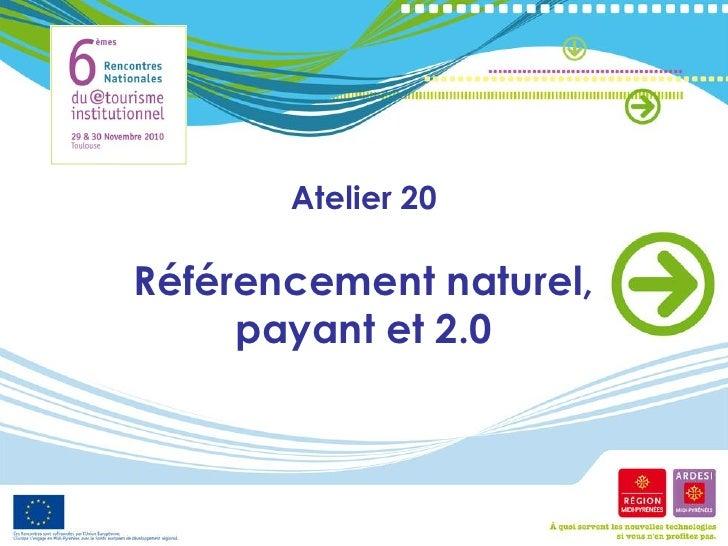 Atelier 20Référencement naturel,     payant et 2.0